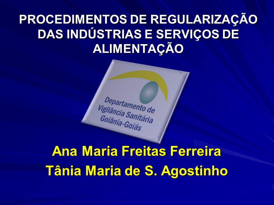 Ana Maria Freitas Ferreira Tânia Maria de S. Agostinho