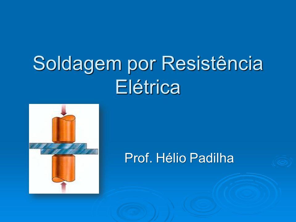 Soldagem por Resistência Elétrica