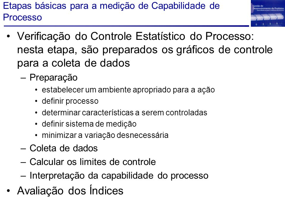 Etapas básicas para a medição de Capabilidade de Processo