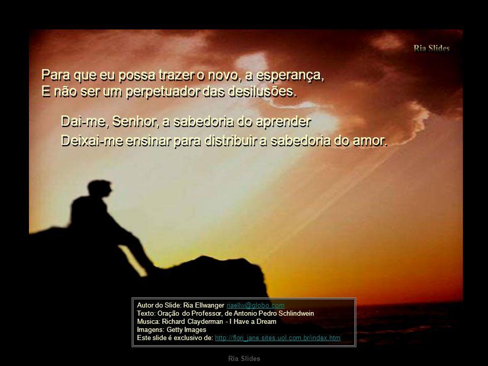 Dai-me, Senhor, a sabedoria do aprender