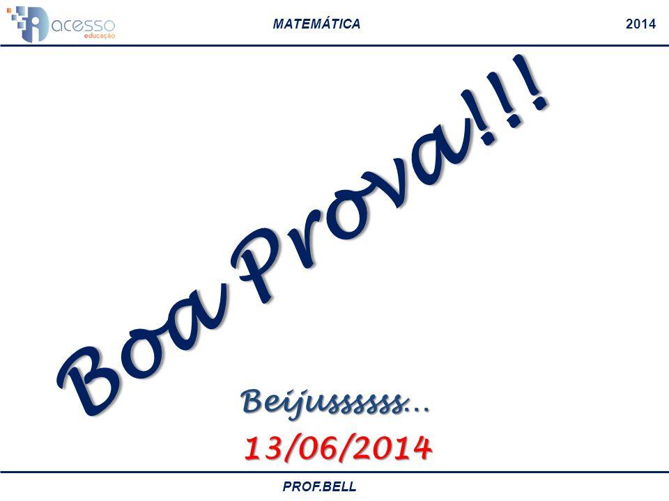 Boa Prova!!! Beijussssss… 13/06/2014