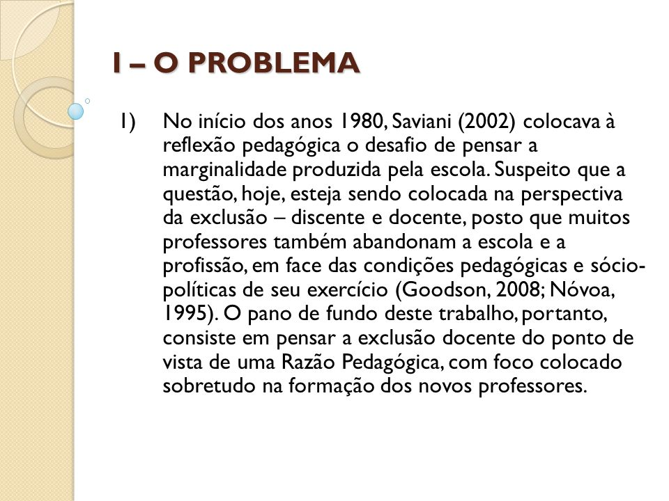 I – O PROBLEMA