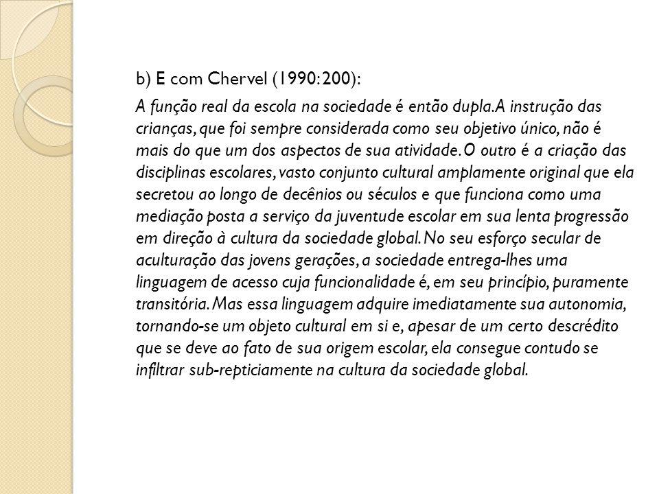 b) E com Chervel (1990: 200):