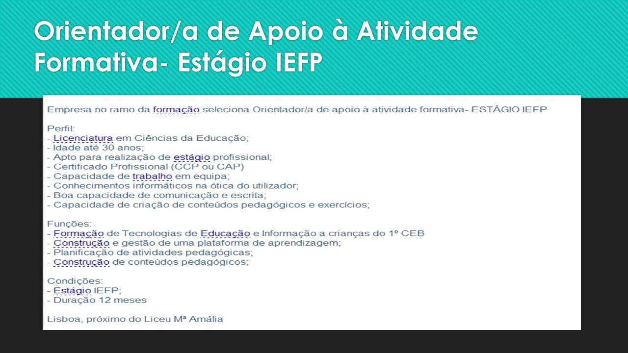 Orientador/a de Apoio à Atividade Formativa- Estágio IEFP