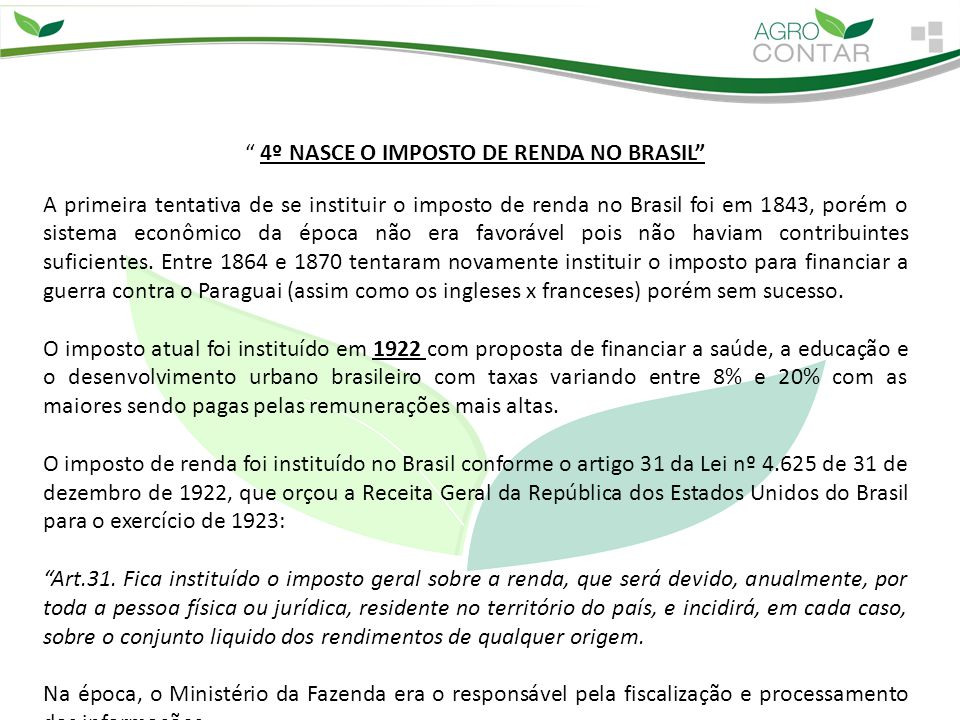 4º NASCE O IMPOSTO DE RENDA NO BRASIL