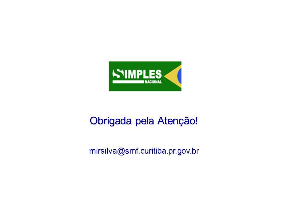Obrigada pela Atenção! mirsilva@smf.curitiba.pr.gov.br
