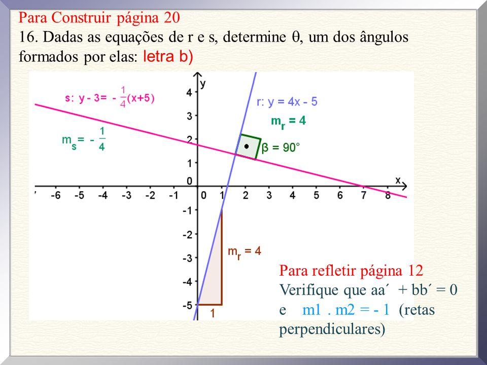 Para Construir página 20 16. Dadas as equações de r e s, determine , um dos ângulos formados por elas: letra b)