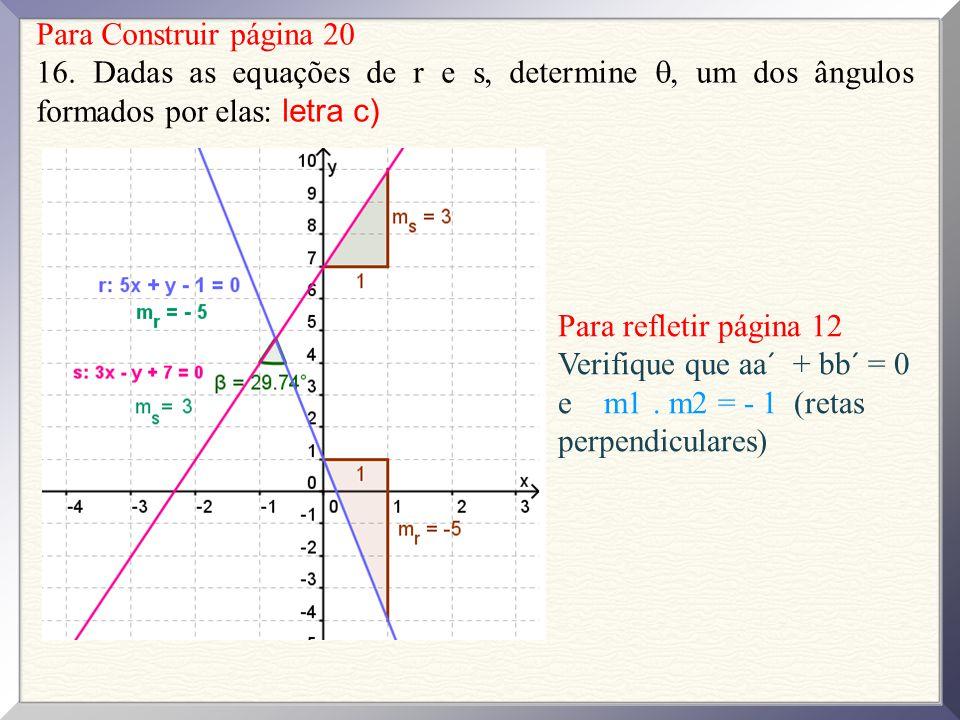Para Construir página 20 16. Dadas as equações de r e s, determine , um dos ângulos formados por elas: letra c)