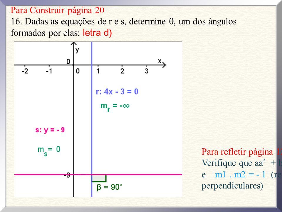 Para Construir página 20 16. Dadas as equações de r e s, determine , um dos ângulos formados por elas: letra d)
