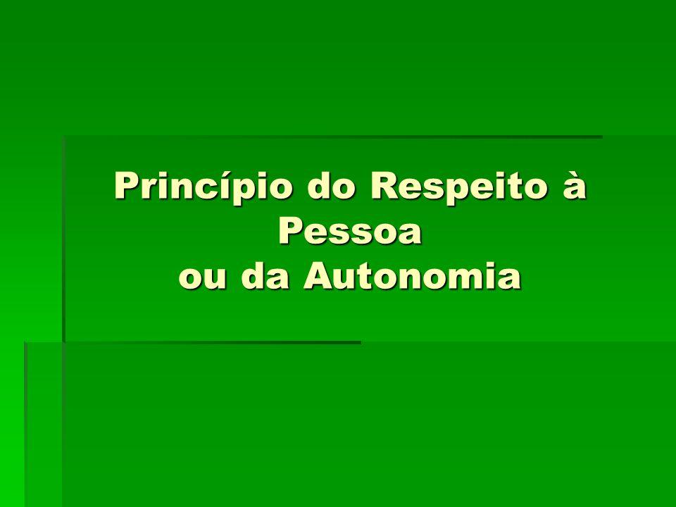 Princípio do Respeito à Pessoa ou da Autonomia
