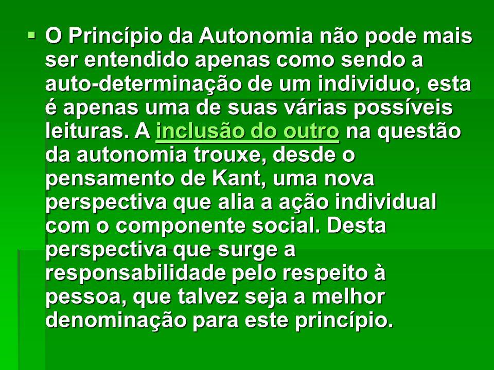 O Princípio da Autonomia não pode mais ser entendido apenas como sendo a auto-determinação de um individuo, esta é apenas uma de suas várias possíveis leituras.