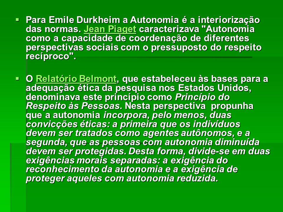 Para Emile Durkheim a Autonomia é a interiorização das normas