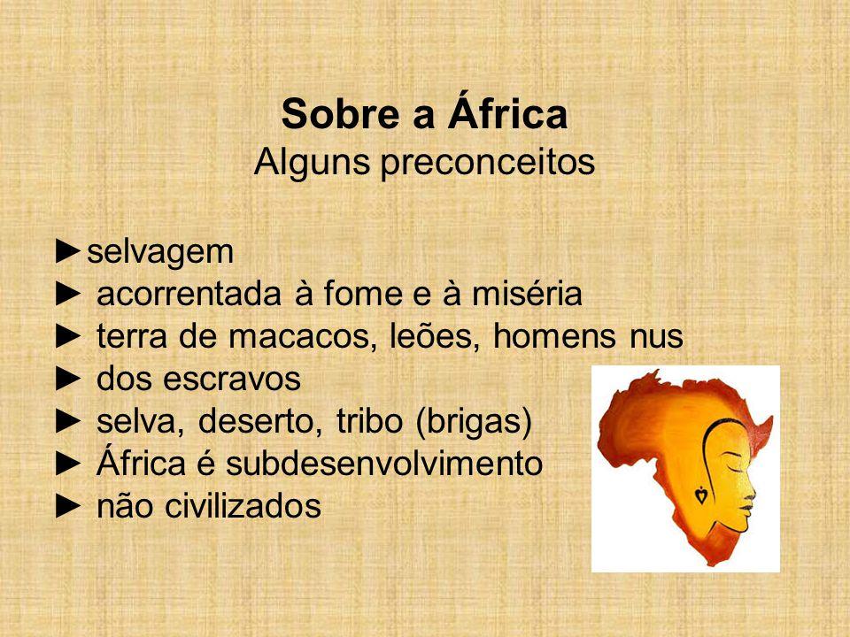 Sobre a África Alguns preconceitos ►selvagem