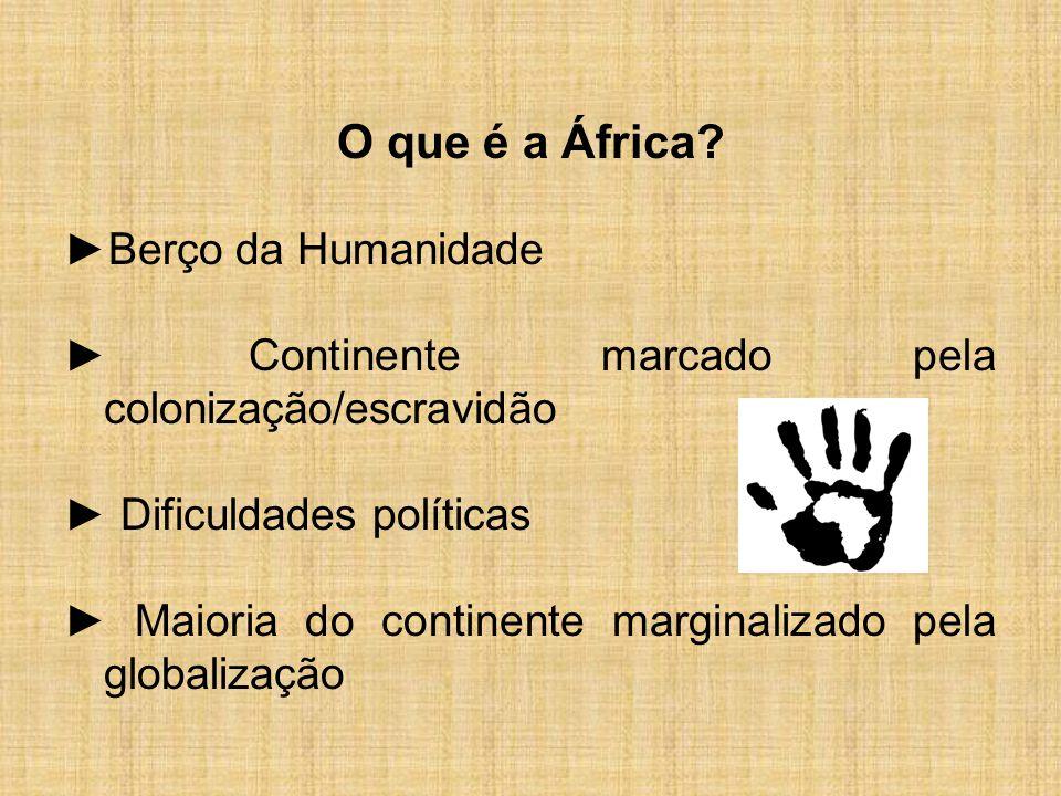 O que é a África ►Berço da Humanidade