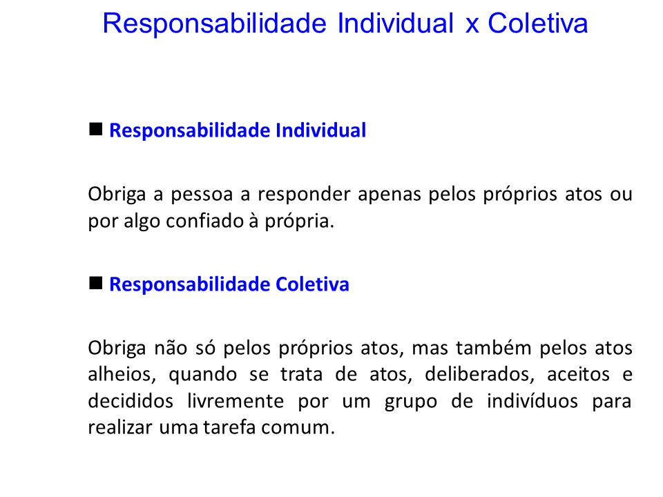 Responsabilidade Individual x Coletiva