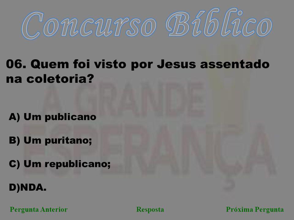 Concurso Bíblico 06. Quem foi visto por Jesus assentado na coletoria