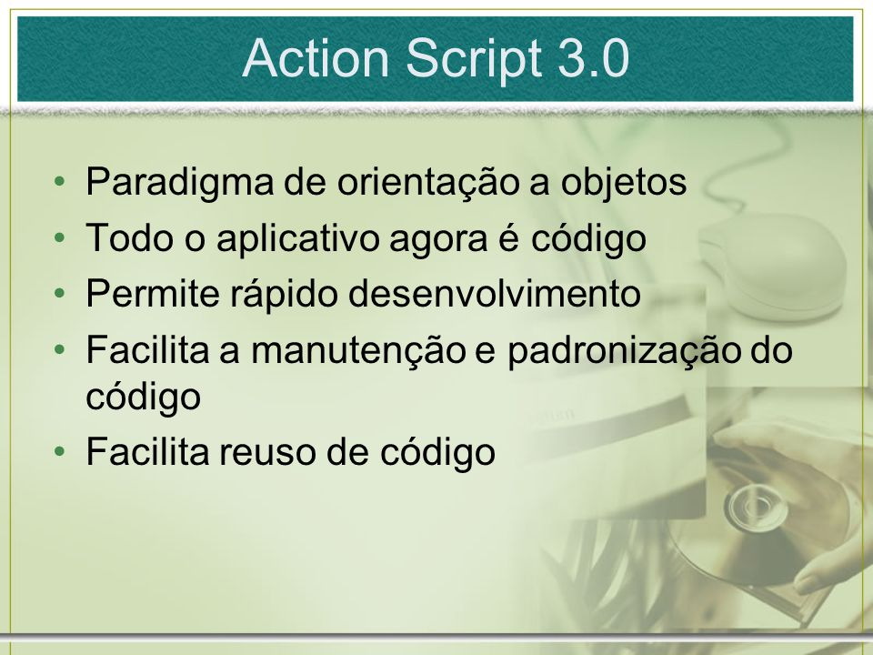 Action Script 3.0 Paradigma de orientação a objetos