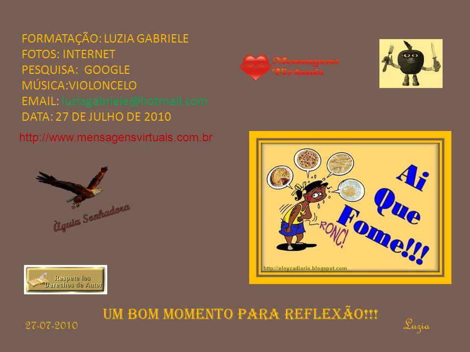 UM BOM MOMENTO PARA REFLEXÃO!!! 27-07-2010 Luzia