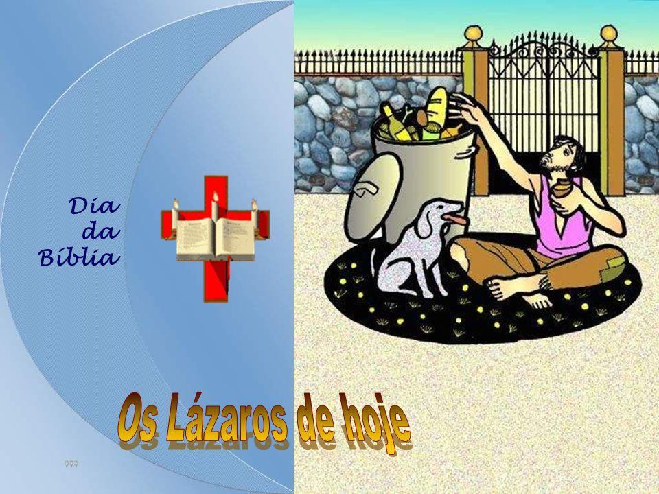 Dia da Bíblia Os Lázaros de hoje