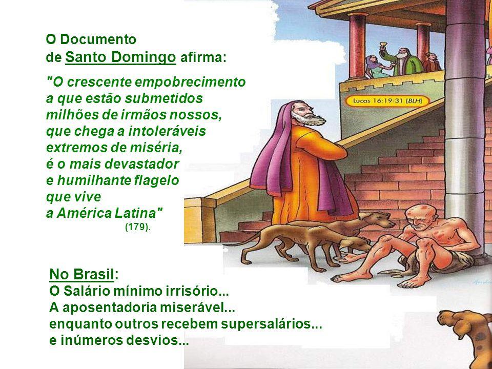 No Brasil: O Salário mínimo irrisório... A aposentadoria miserável...