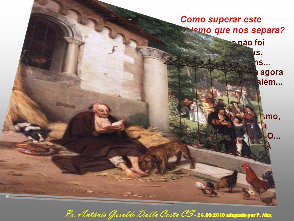 Pe. Antônio Geraldo Dalla Costa CS - 26.09.2010 adaptado por P. Alex