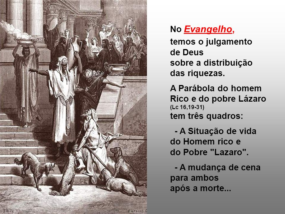 temos o julgamento de Deus sobre a distribuição das riquezas.