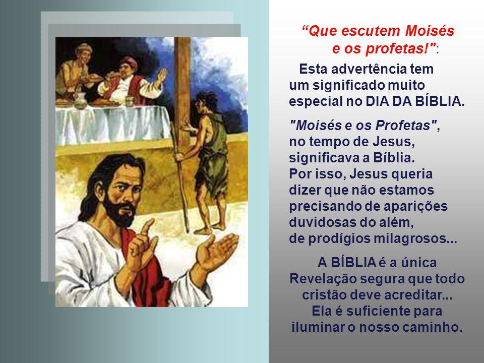 Que escutem Moisés e os profetas! :