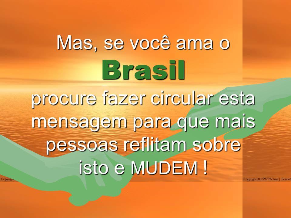 Mas, se você ama o Brasil.