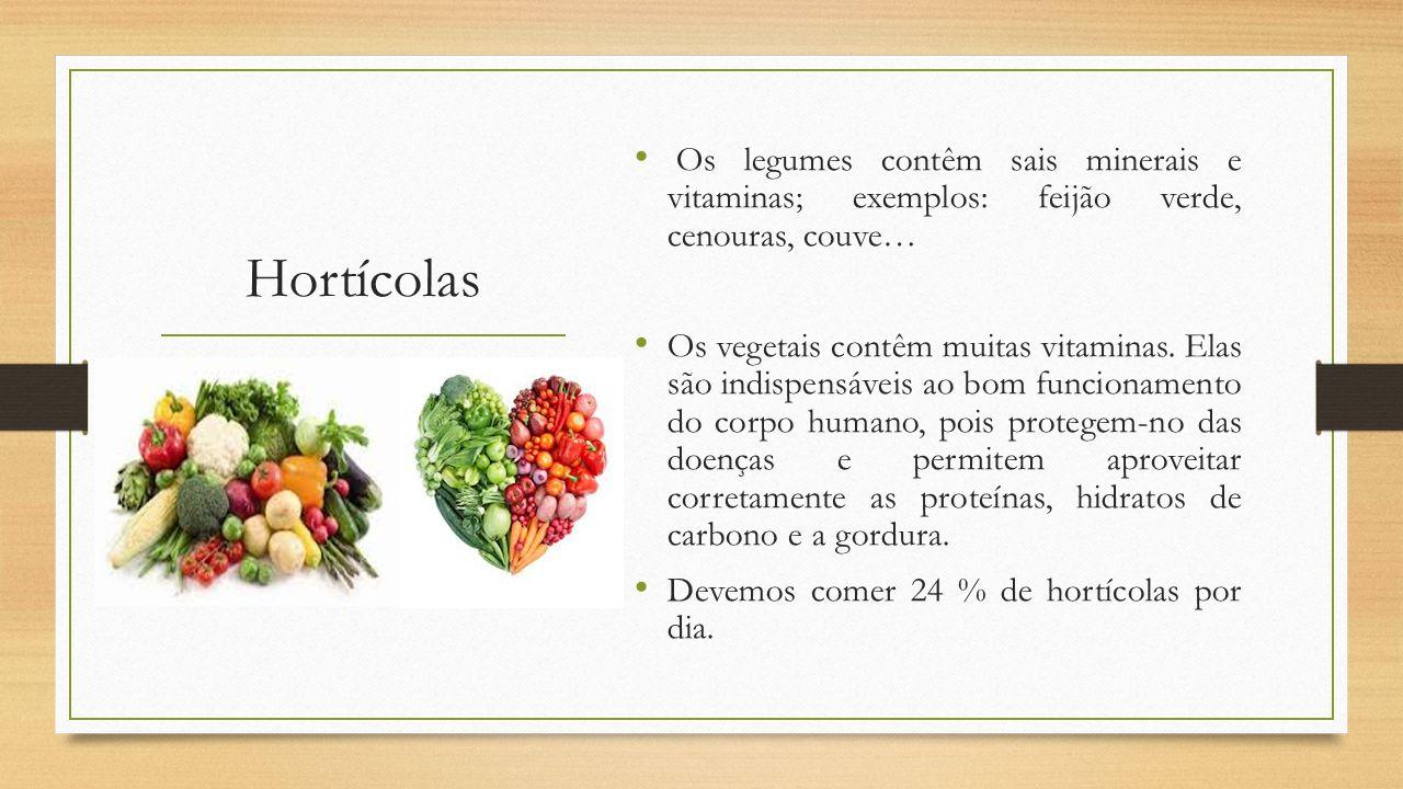Os legumes contêm sais minerais e vitaminas; exemplos: feijão verde, cenouras, couve…
