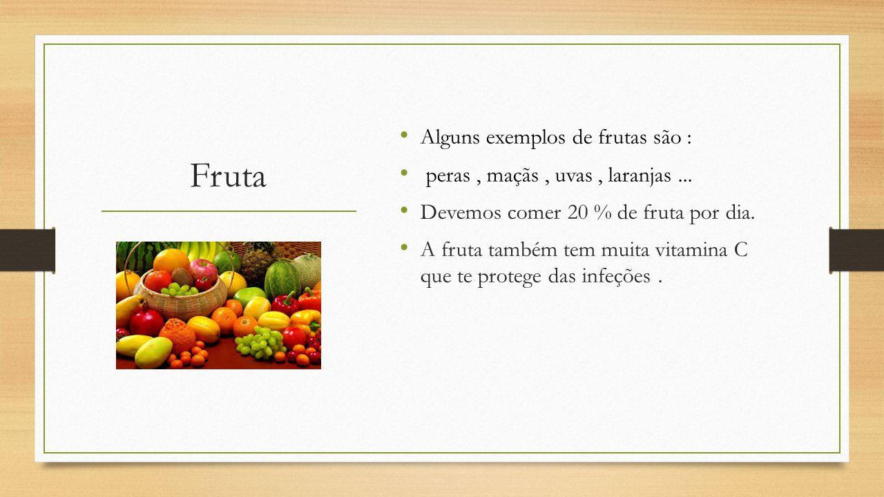 Fruta Alguns exemplos de frutas são :