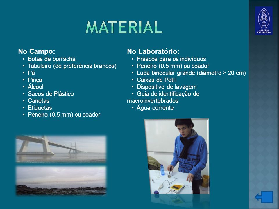 Material No Campo: No Laboratório: • Botas de borracha