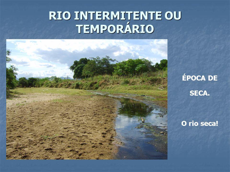 RIO INTERMITENTE OU TEMPORÁRIO