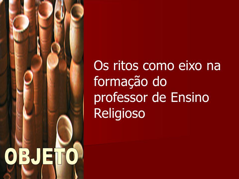 Os ritos como eixo na formação do professor de Ensino Religioso