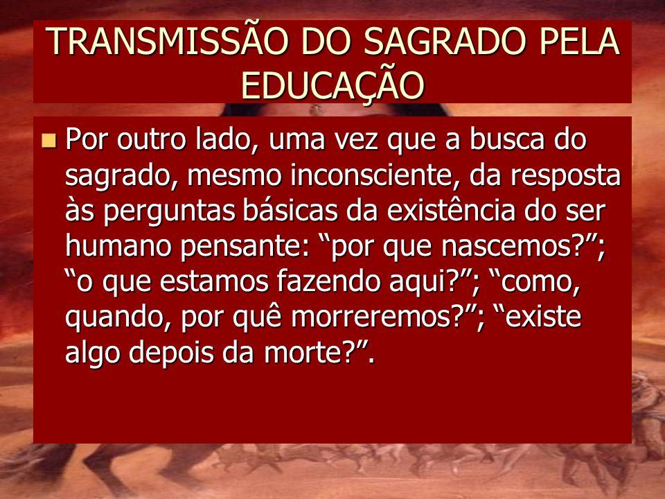 TRANSMISSÃO DO SAGRADO PELA EDUCAÇÃO
