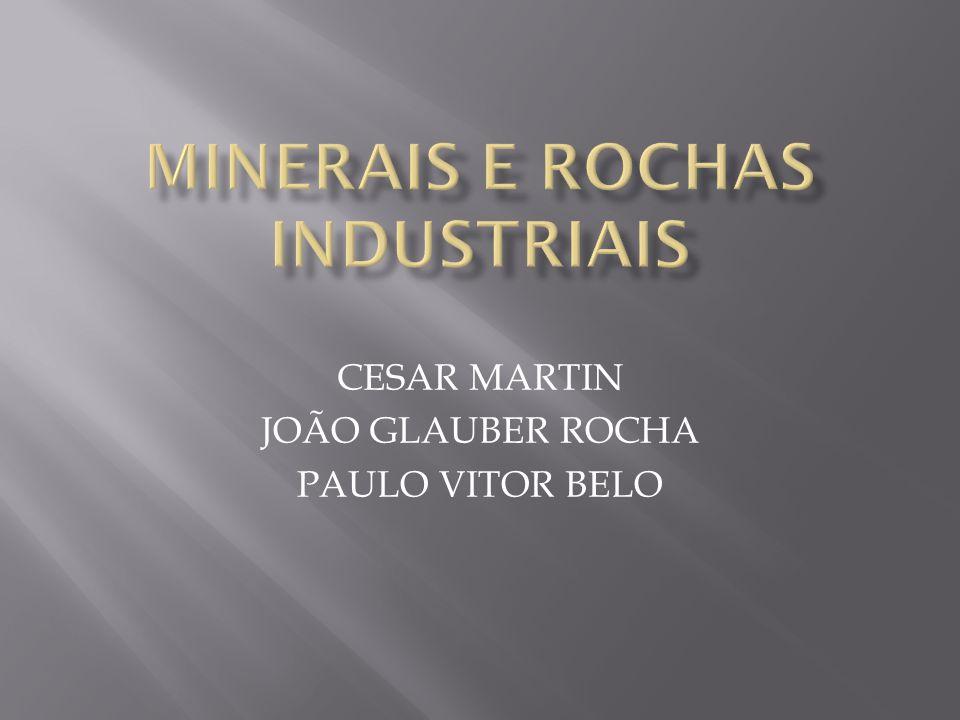 MINERAIS E ROCHAS INDUSTRIAIS