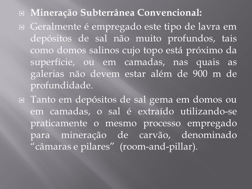 Mineração Subterrânea Convencional: