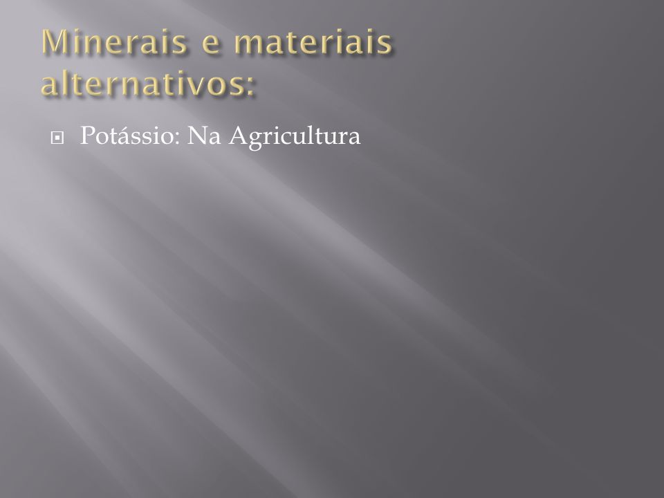 Minerais e materiais alternativos: