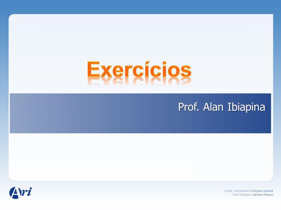 Exercícios Prof. Alan Ibiapina