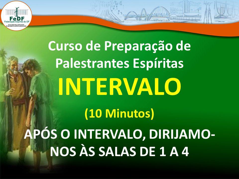 INTERVALO Curso de Preparação de Palestrantes Espíritas