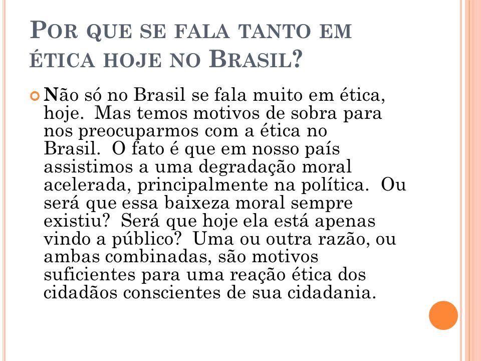 Por que se fala tanto em ética hoje no Brasil