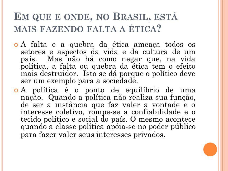 Em que e onde, no Brasil, está mais fazendo falta a ética