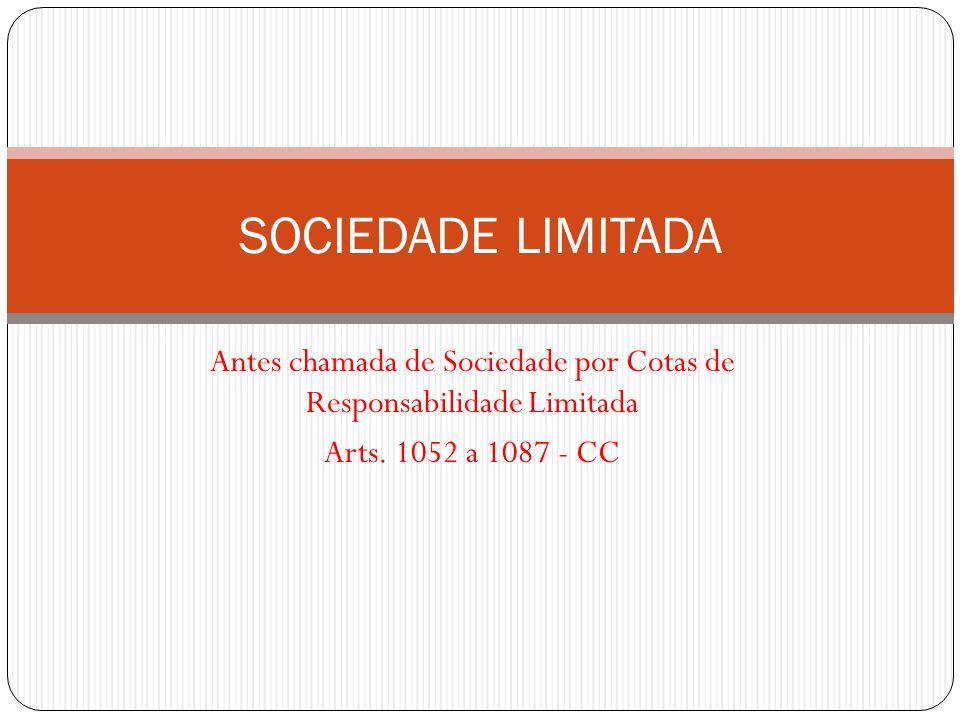Antes chamada de Sociedade por Cotas de Responsabilidade Limitada