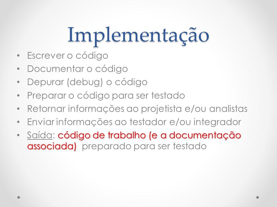 Implementação Escrever o código Documentar o código