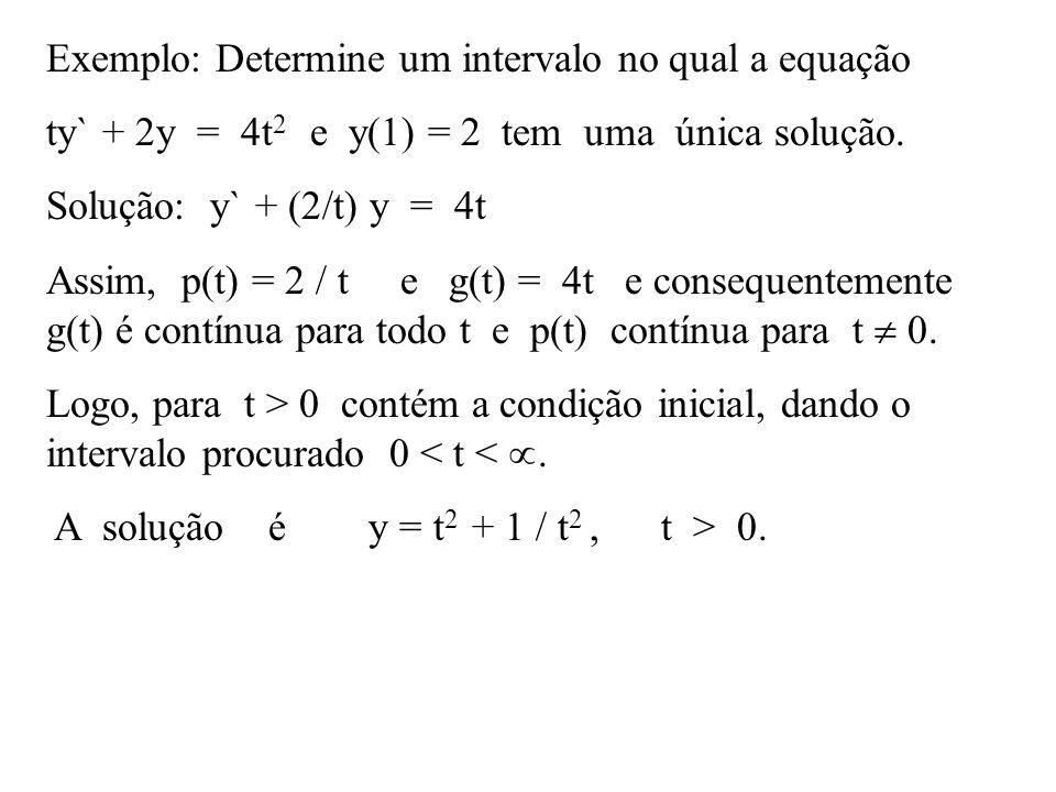Exemplo: Determine um intervalo no qual a equação