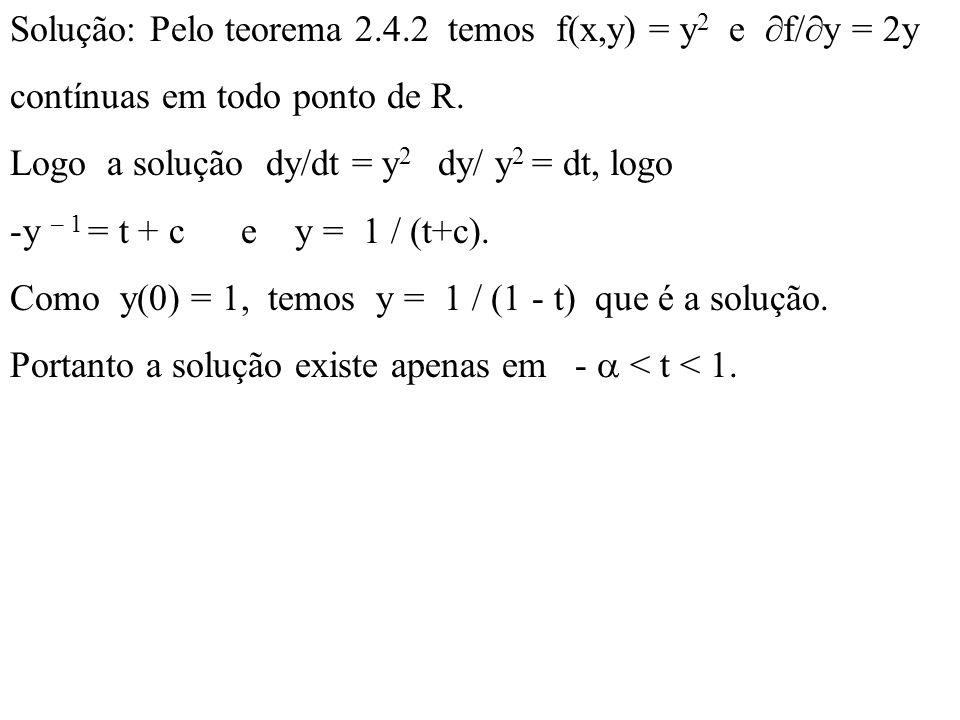 Solução: Pelo teorema 2.4.2 temos f(x,y) = y2 e f/y = 2y