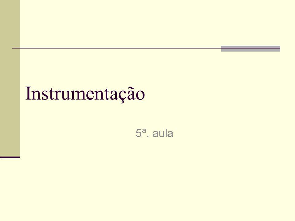 Instrumentação 5ª. aula