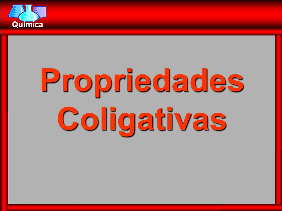 Propriedades Coligativas