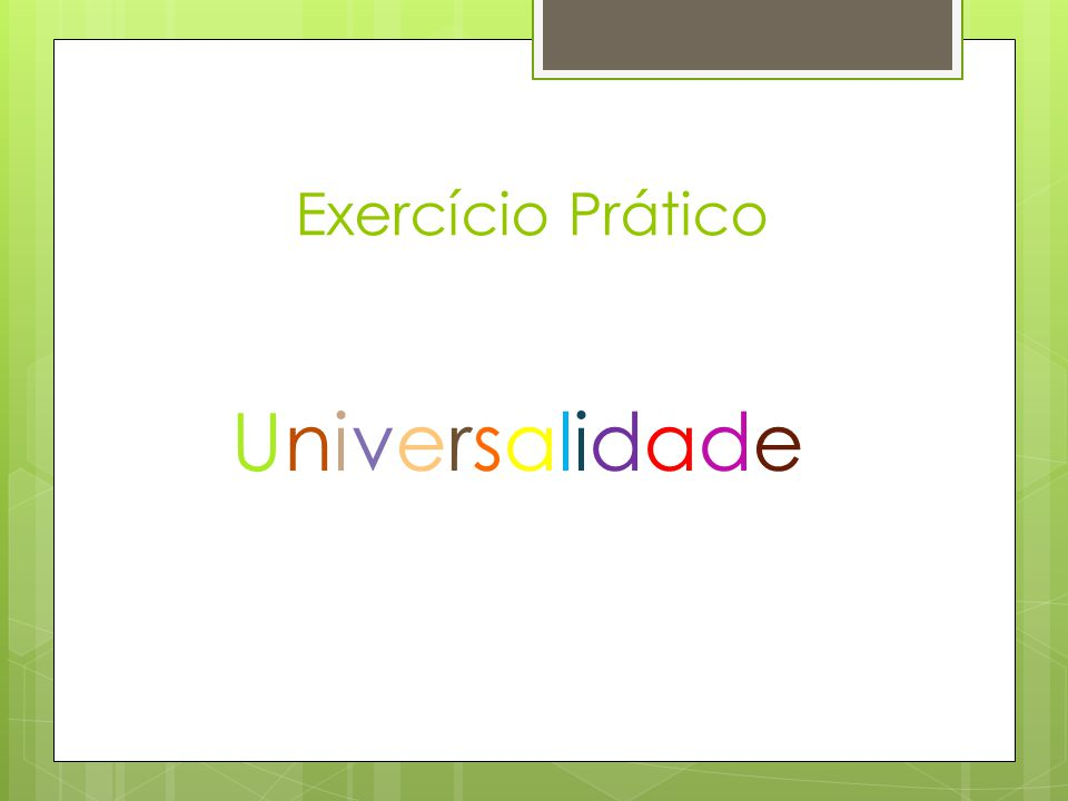 Exercício Prático Universalidade