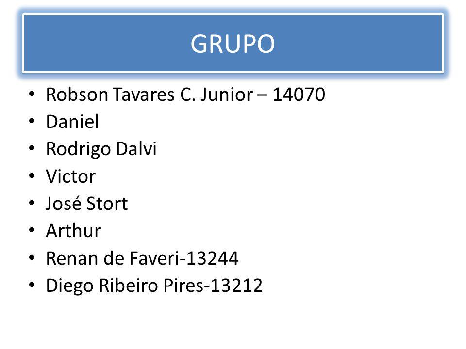GRUPO Robson Tavares C. Junior – 14070 Daniel Rodrigo Dalvi Victor