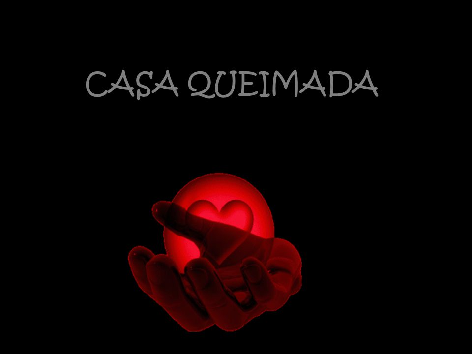 CASA QUEIMADA